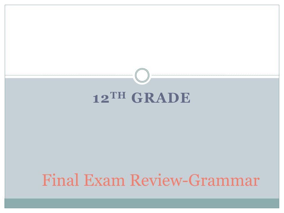 12 TH GRADE Final Exam Review-Grammar