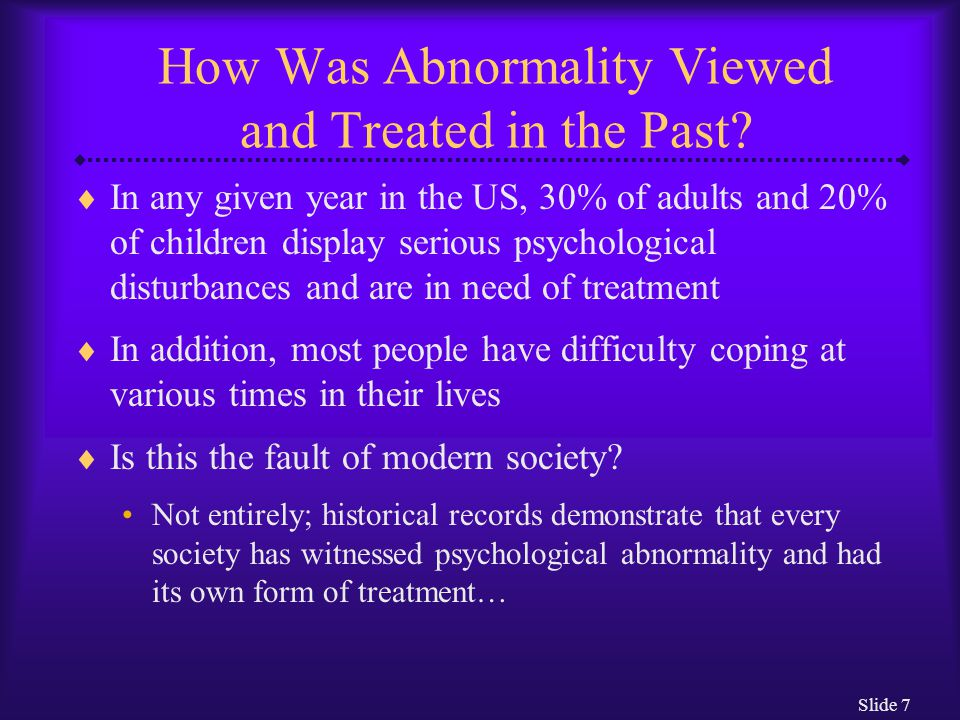 Slide 7 How Was Abnormality Viewed and Treated in the Past.