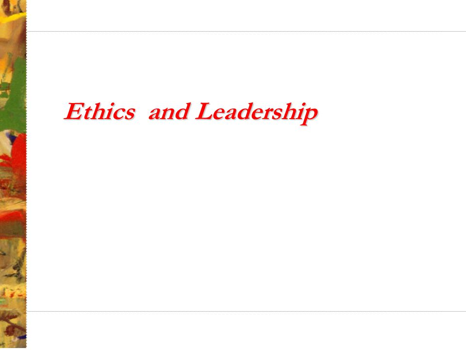 Ethics and Leadership