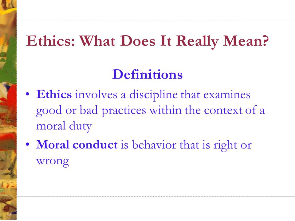 Two Key Branches of Ethics Descriptive ethics involves describing, characterizing and studying morality – What is Normative ethics involves supplying and justifying moral systems – What should be