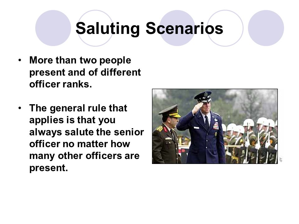Saluting Scenarios More than two people present and of different officer ranks. The general rule that applies is that you always salute the senior off