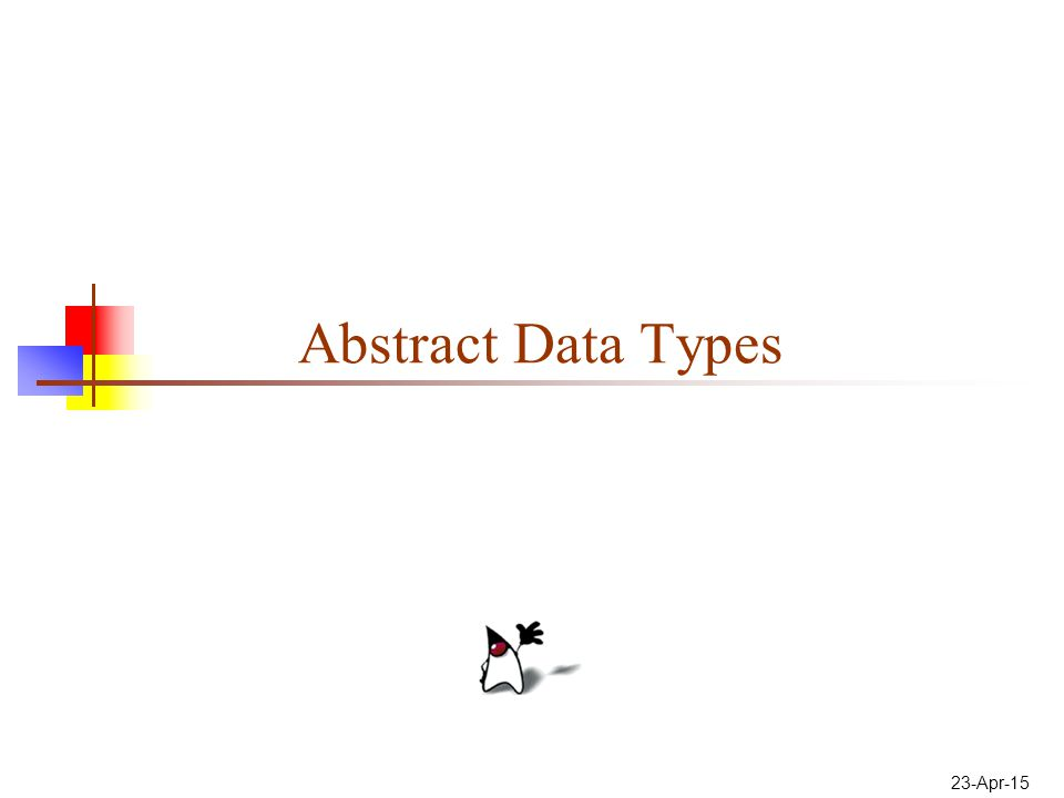 23-Apr-15 Abstract Data Types