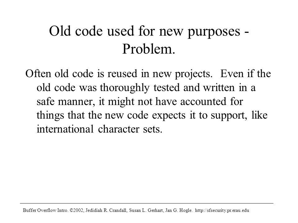 Buffer Overflow Intro. ©2002, Jedidiah R. Crandall, Susan L.