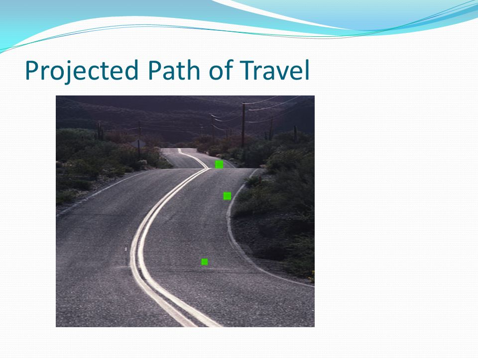 Projected Path of Travel