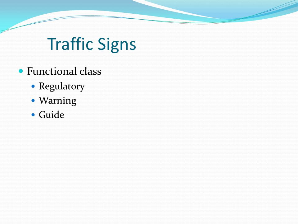 Traffic Signs Functional class Regulatory Warning Guide