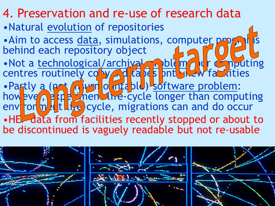 39 4. Preservation and re-use of research data Natural evolution of repositories Aim to access data, simulations, computer programs behind each reposi
