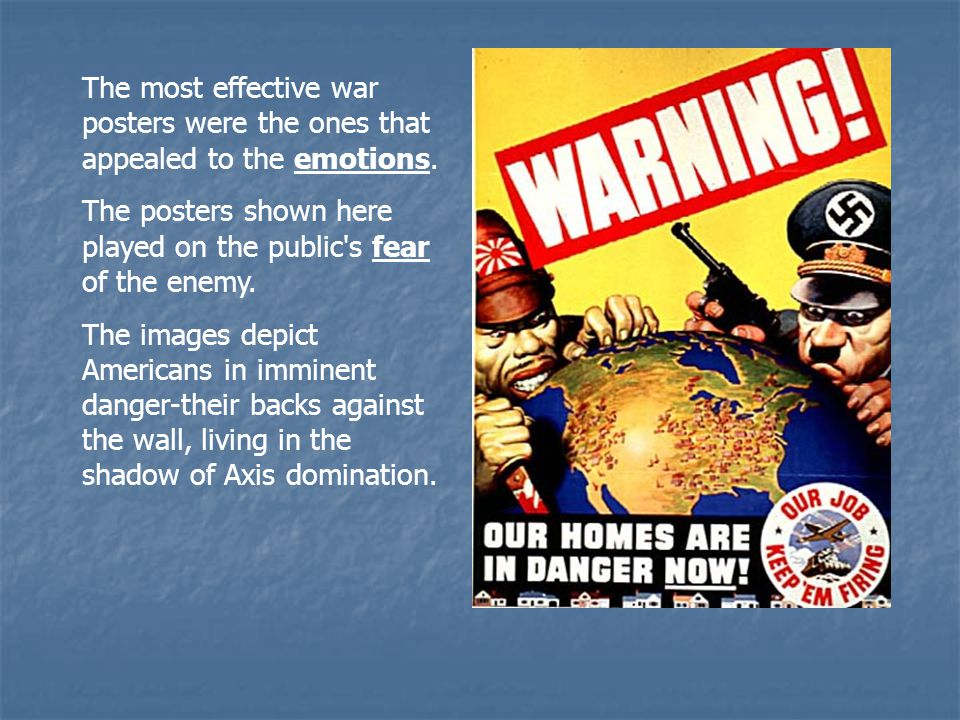The most effective war posters were the ones that appealed to the emotions.