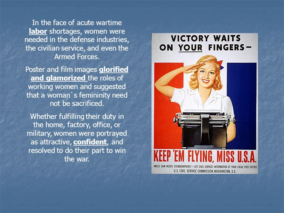 In the face of acute wartime labor shortages, women were needed in the defense industries, the civilian service, and even the Armed Forces. Poster and