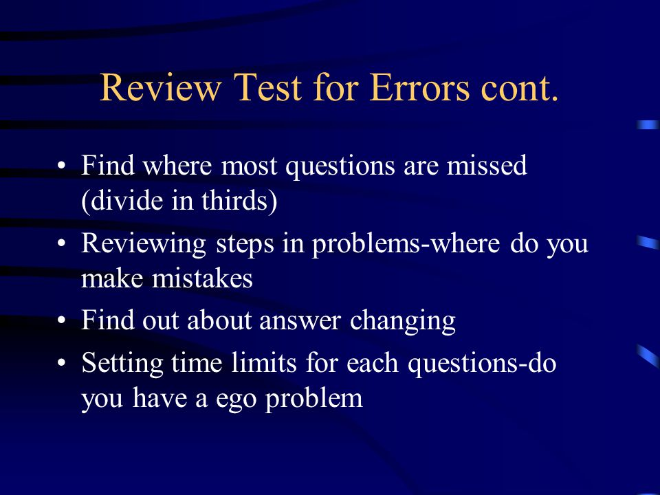 Review Test for Errors cont.