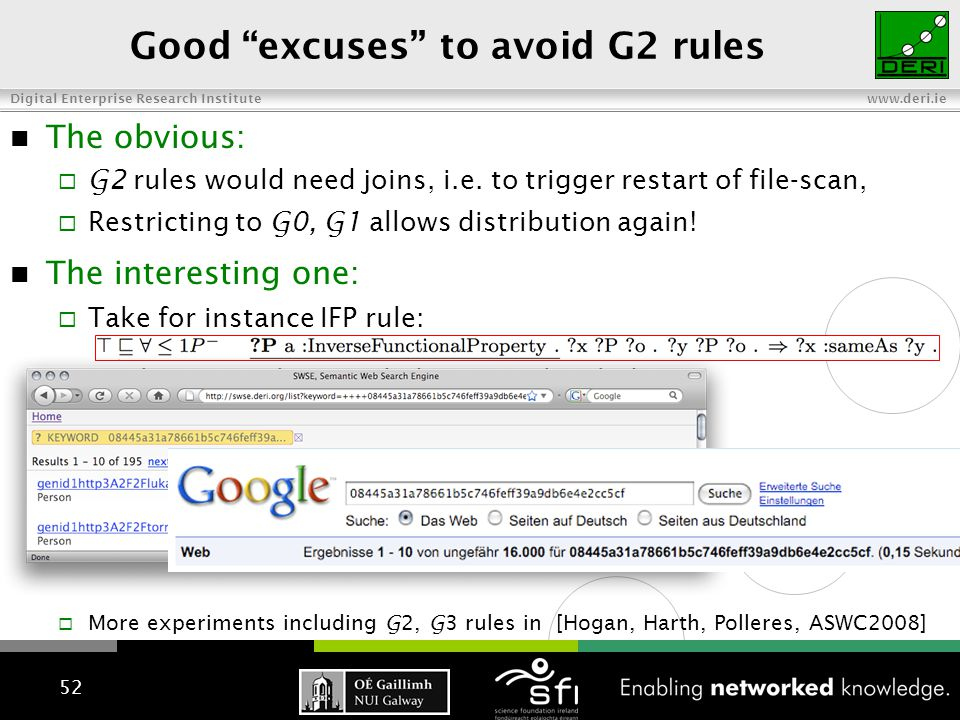 Digital Enterprise Research Institute www.deri.ie Good excuses to avoid G2 rules The obvious:  G2 rules would need joins, i.e.