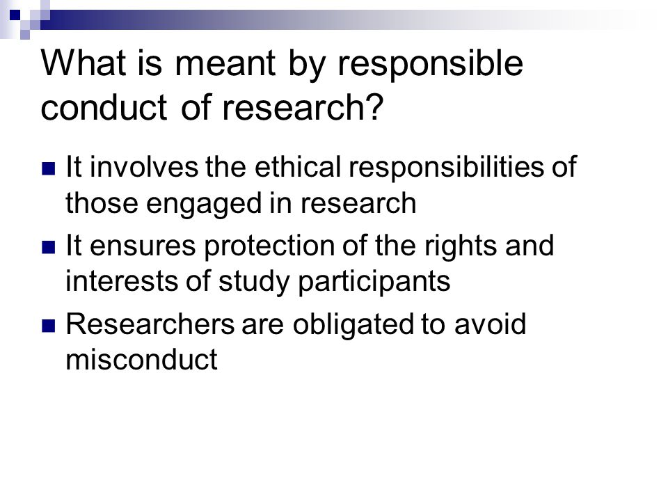 What is meant by responsible conduct of research.