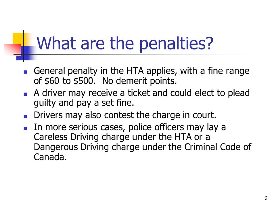 9 What are the penalties.General penalty in the HTA applies, with a fine range of $60 to $500.