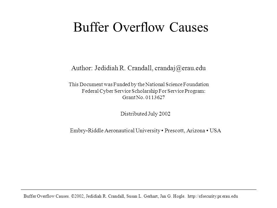 Buffer Overflow Causes. ©2002, Jedidiah R. Crandall, Susan L.