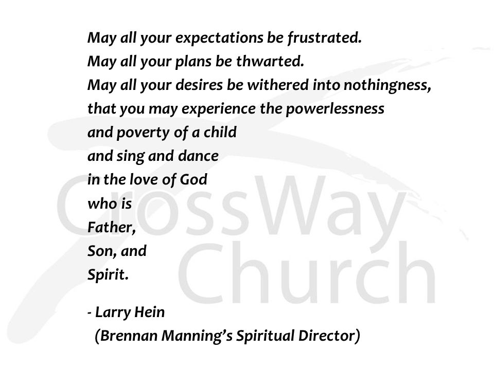 May all your expectations be frustrated. May all your plans be thwarted.