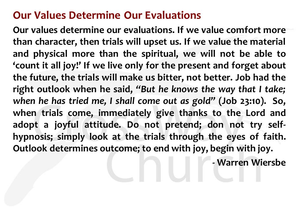 Our Values Determine Our Evaluations Our values determine our evaluations.