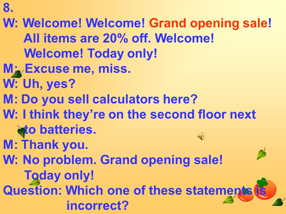 8. W: Welcome. Welcome. Grand opening sale. All items are 20% off.
