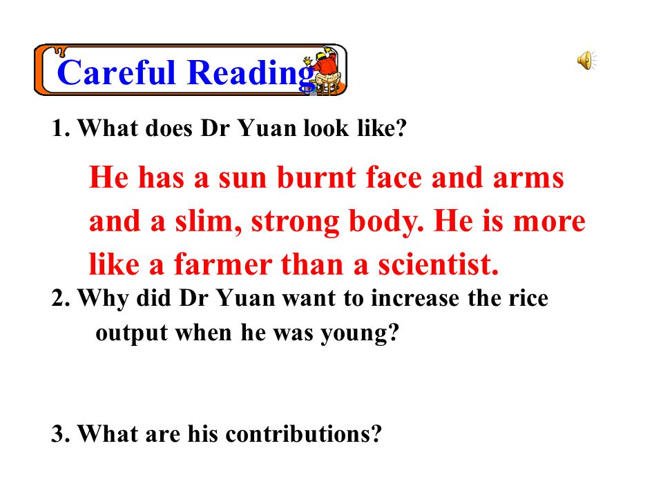 Careful Reading 1. What does Dr Yuan look like. 2.