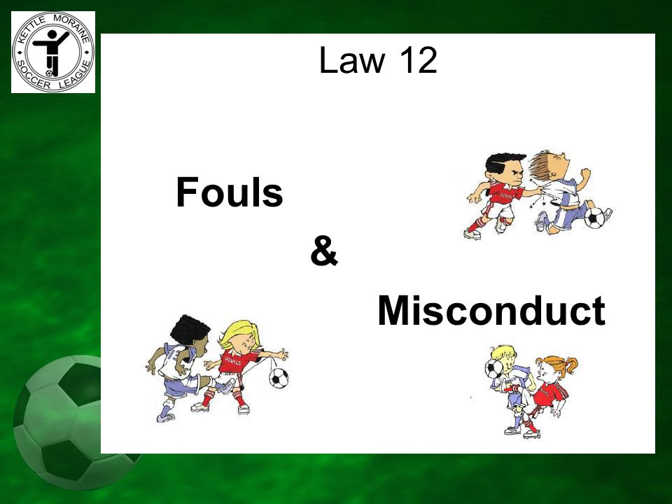 Fouls & Misconduct Law 12