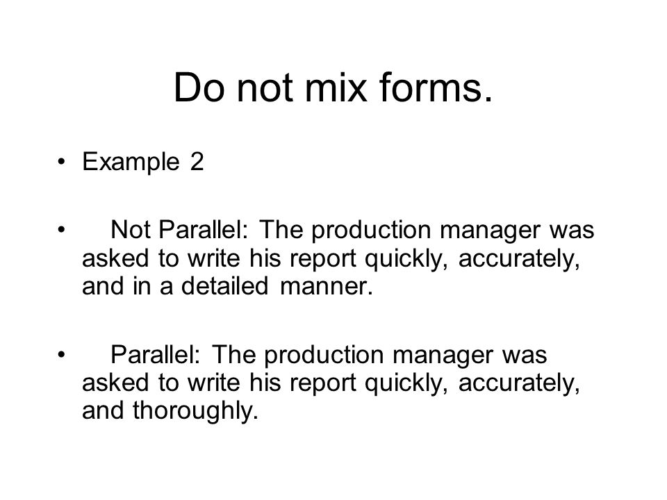 Do not mix forms.