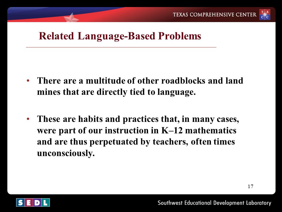 17 Related Language-Based Problems There are a multitude of other roadblocks and land mines that are directly tied to language. These are habits and p