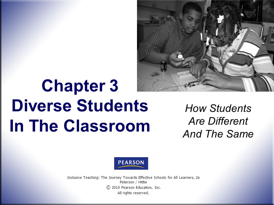 Inclusive Teaching: The Journey Towards Effective Schools for All Learners, 2e Peterson / Hittie © 2010 Pearson Education, Inc. All rights reserved. C