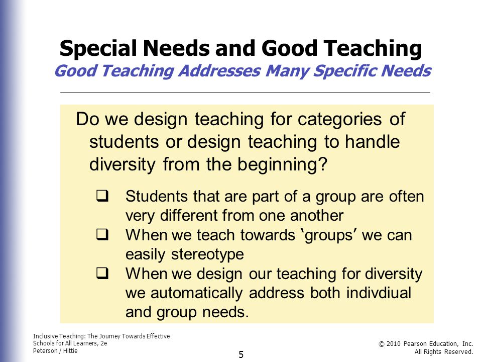 Inclusive Teaching: The Journey Towards Effective Schools for All Learners, 2e Peterson / Hittie © 2010 Pearson Education, Inc. All Rights Reserved. 5