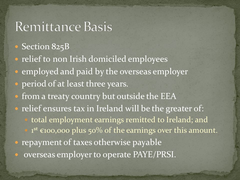 Section 825B relief to non Irish domiciled employees employed and paid by the overseas employer period of at least three years. from a treaty country