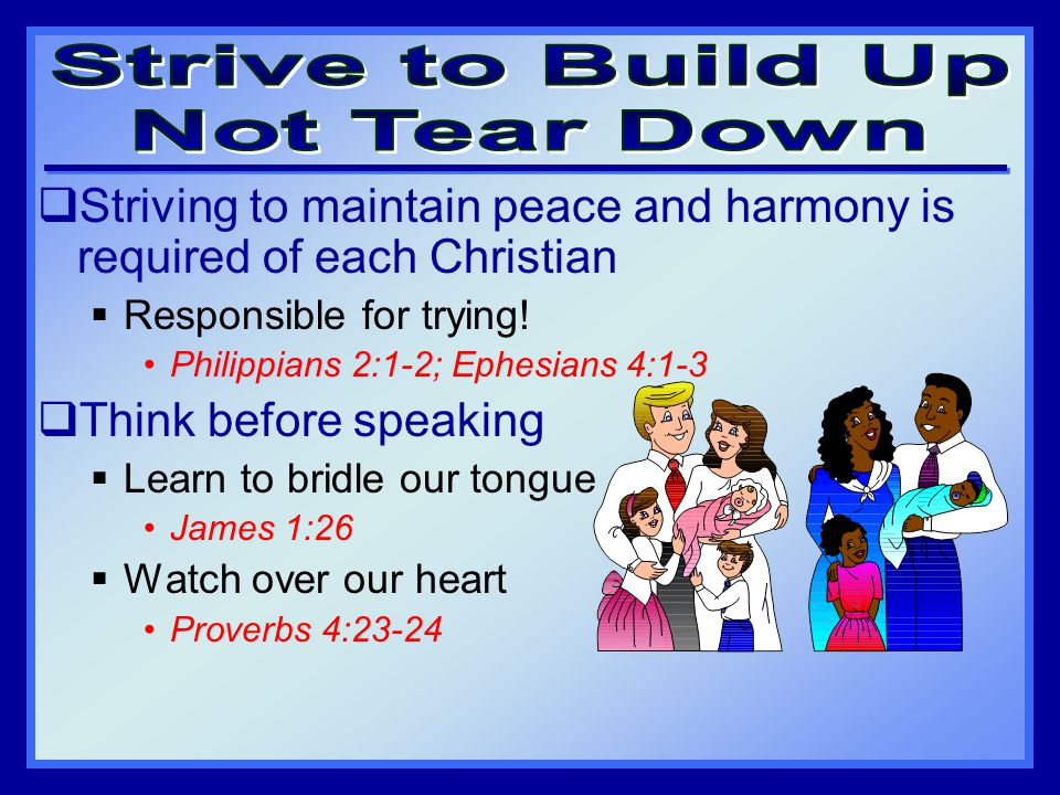  Striving to maintain peace and harmony is required of each Christian  Responsible for trying.