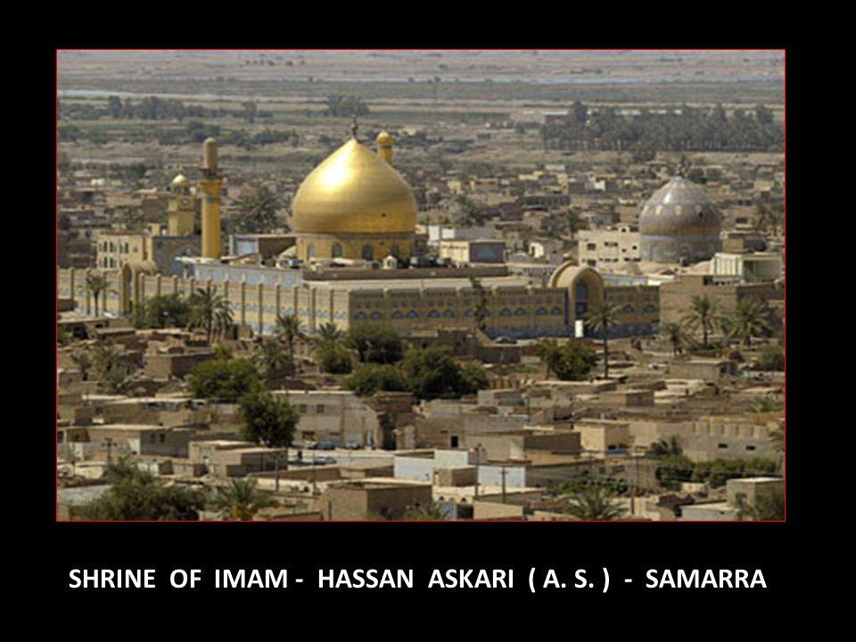 SHRINE OF IMAM - HASSAN ASKARI ( A. S. ) - SAMARRA