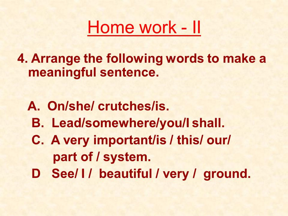 Home work - I 1. Pick out nouns and verbs from the following sentences. We can not bandage the children's mouths, so they really have to exercise thei