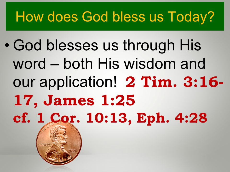 How does God bless us Today. God blesses us through His word – both His wisdom and our application.