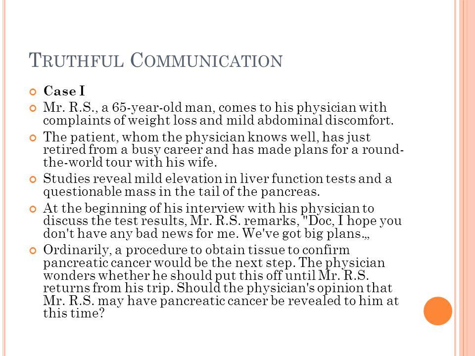 T RUTHFUL C OMMUNICATION Case I Mr.