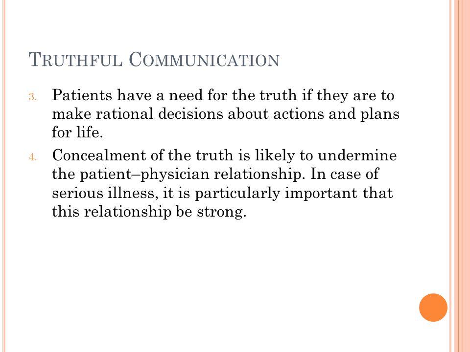 T RUTHFUL C OMMUNICATION 3.