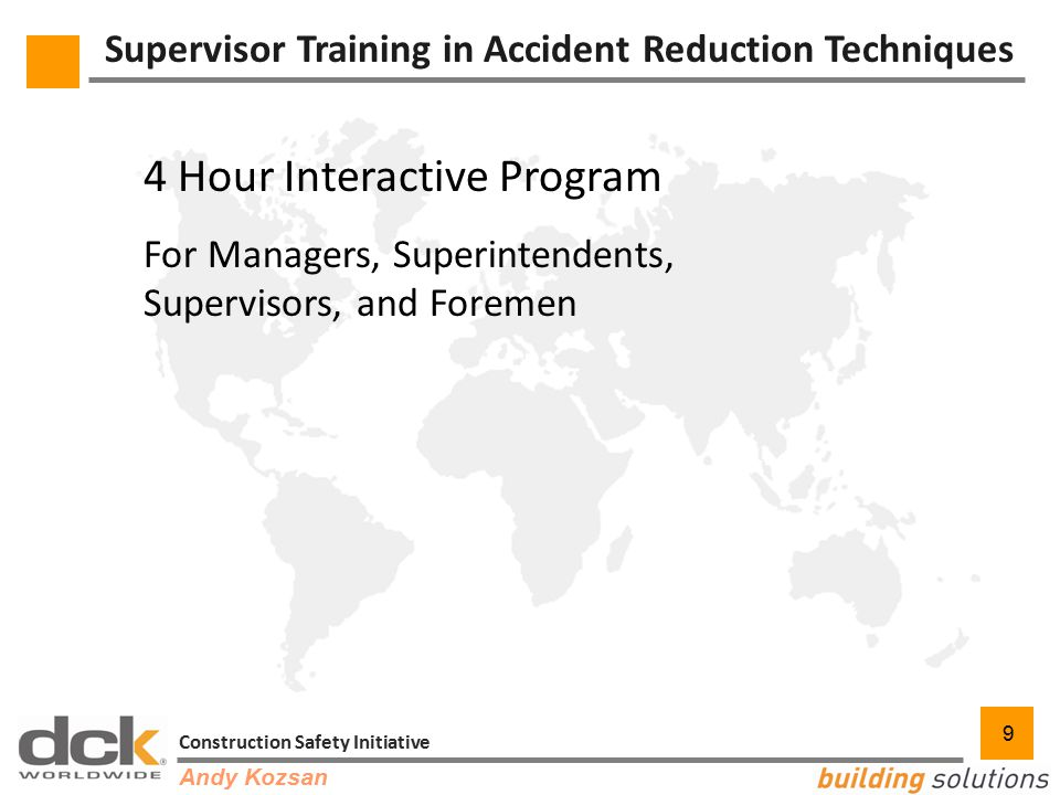 9 Construction Safety Initiative 9 Supervisor Training in Accident Reduction Techniques 4 Hour Interactive Program For Managers, Superintendents, Supe