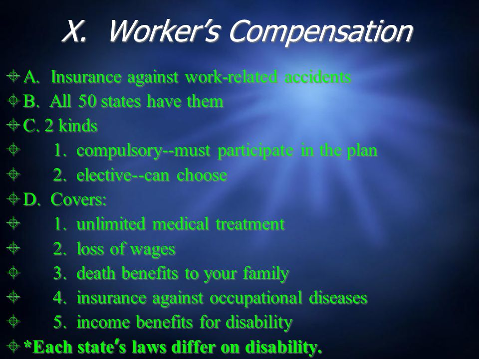 X. Worker's Compensation  A. Insurance against work-related accidents  B.