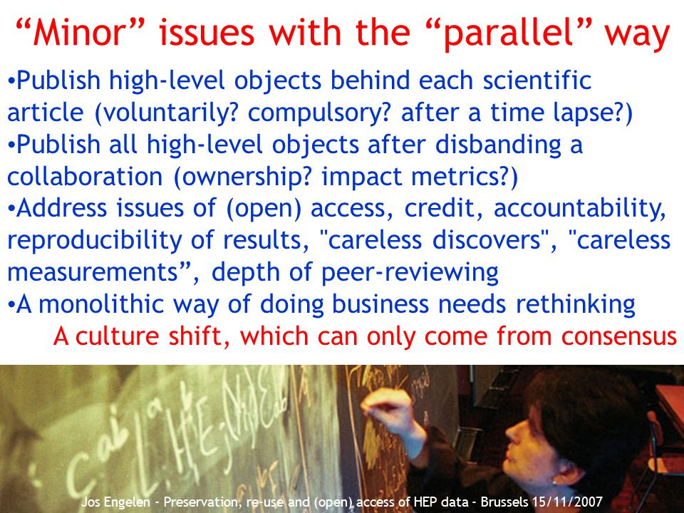 """29 """"Minor"""" issues with the """"parallel"""" way Publish high-level objects behind each scientific article (voluntarily? compulsory? after a time lapse?) Pub"""
