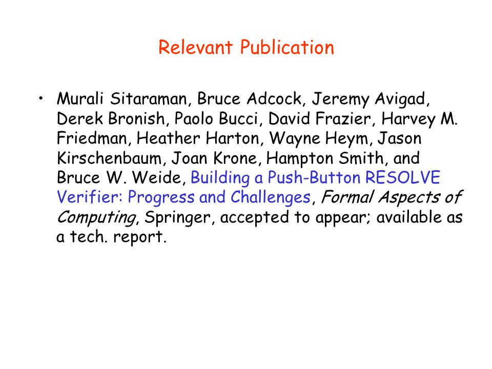 Relevant Publication Murali Sitaraman, Bruce Adcock, Jeremy Avigad, Derek Bronish, Paolo Bucci, David Frazier, Harvey M. Friedman, Heather Harton, Way