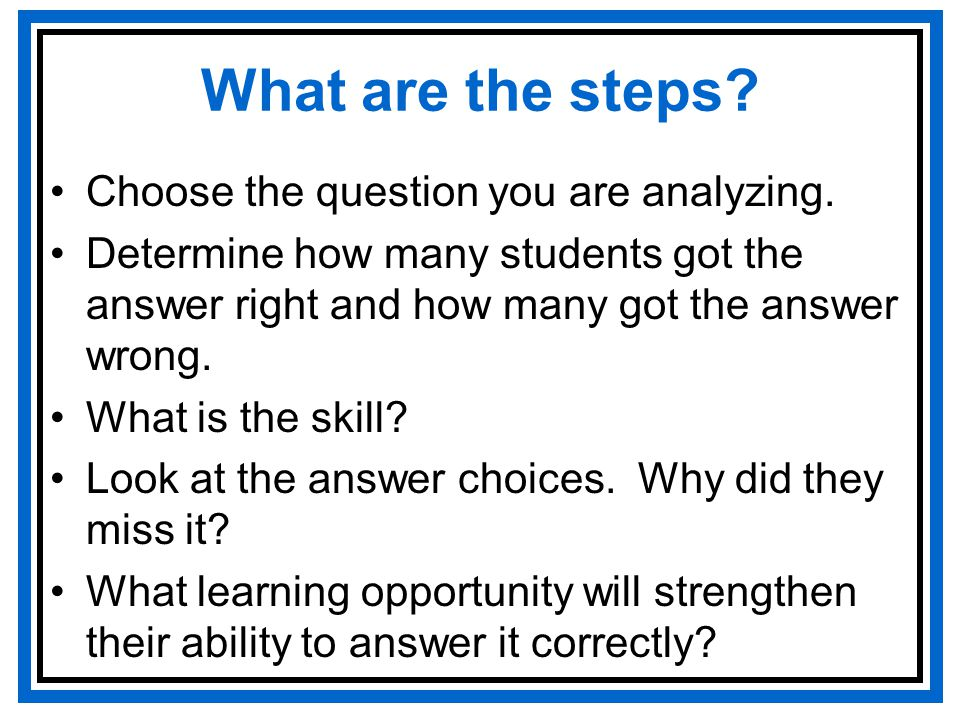 What are the steps. Choose the question you are analyzing.