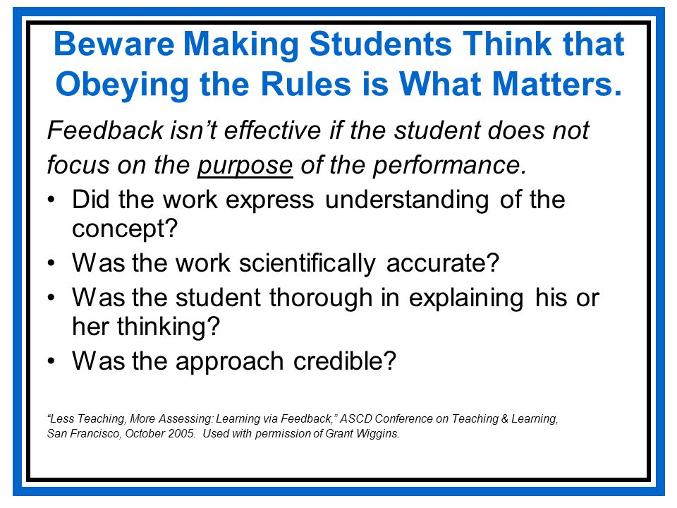 Beware Making Students Think that Obeying the Rules is What Matters.