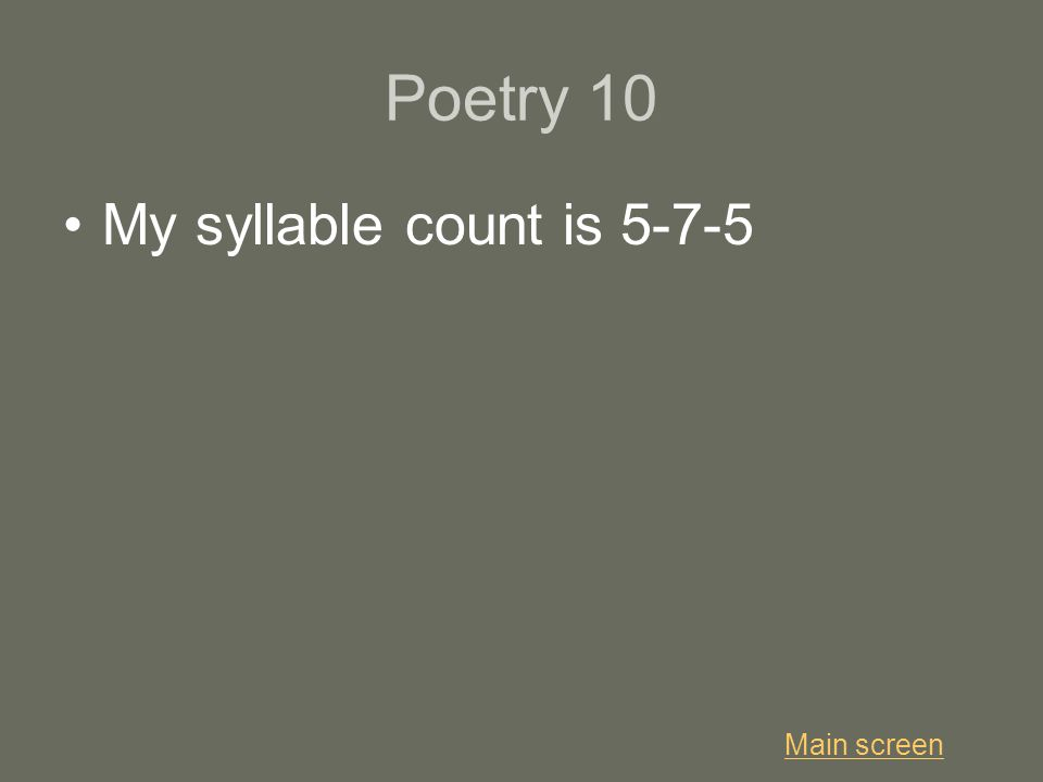 Poetry 10 My syllable count is 5-7-5 Main screen