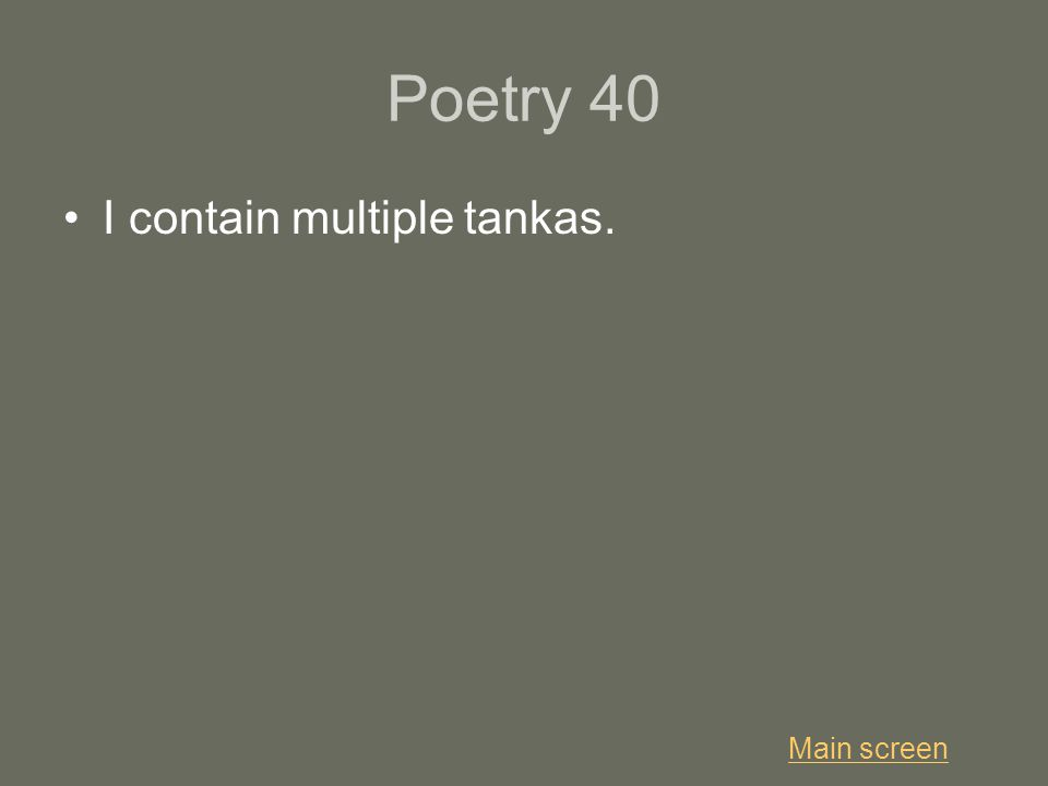 Poetry 40 I contain multiple tankas. Main screen