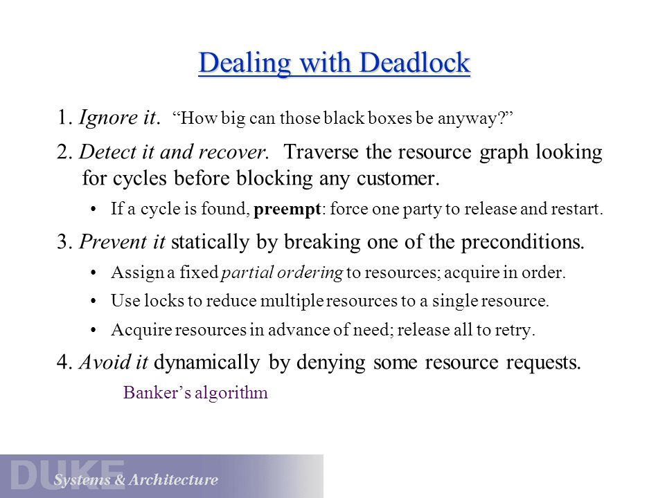 Dealing with Deadlock 1. Ignore it. How big can those black boxes be anyway? 2.
