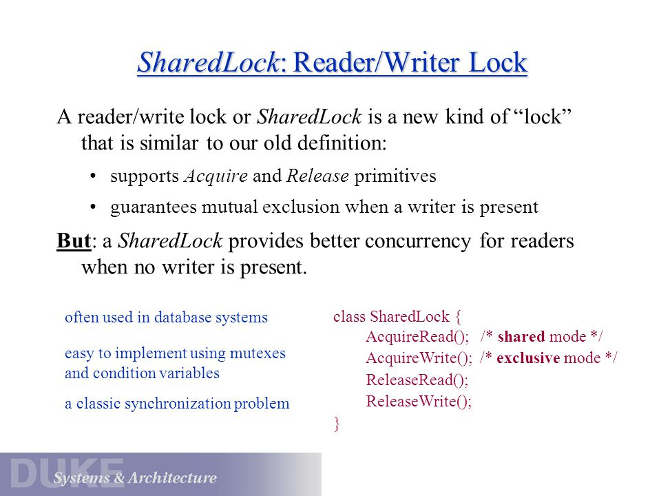 Reader/Writer Lock Illustrated ArAr Multiple readers may hold the lock concurrently in shared mode.