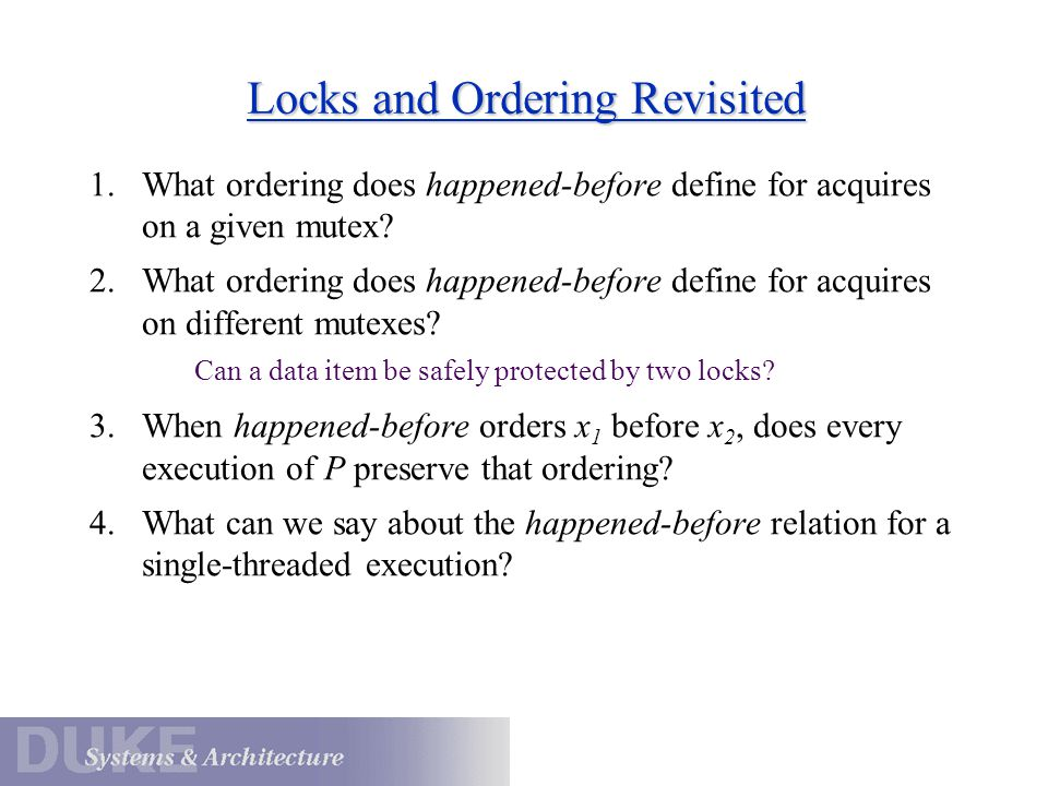 Locks and Ordering Revisited 1.What ordering does happened-before define for acquires on a given mutex.