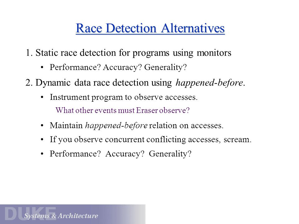 Race Detection Alternatives 1. Static race detection for programs using monitors Performance.