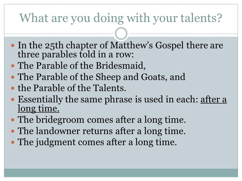 What are you doing with your talents.