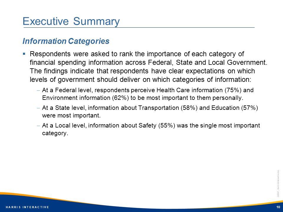 ©2007, Harris Interactive Inc. H A R R I S I N T E R A C T I V E 10 Executive Summary  Respondents were asked to rank the importance of each category