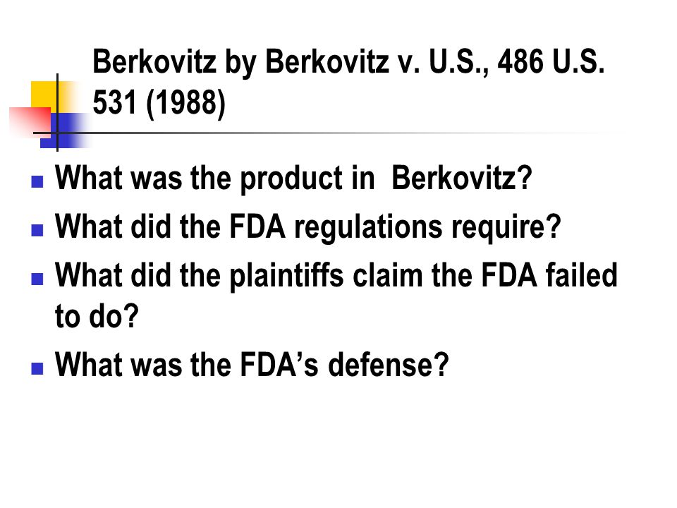Berkovitz by Berkovitz v. U.S., 486 U.S. 531 (1988) What was the product in Berkovitz.