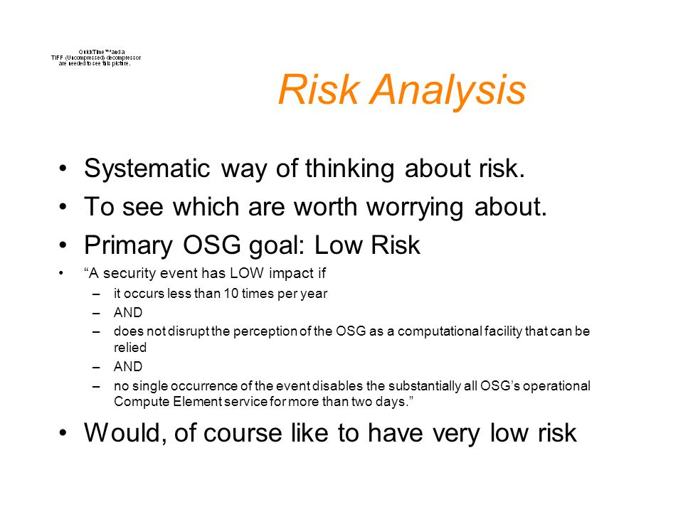 Risk Analysis Systematic way of thinking about risk.