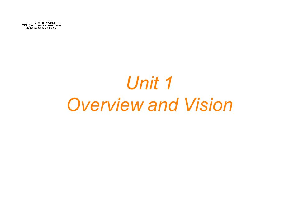 Unit 1 Overview and Vision